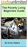 The Poverty Living Beginners Guide