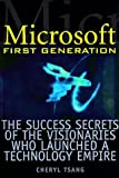 img - for Microsoft First Generation: The Success Secrets of the Visionaries Who Launched a Technology Empire by Tsang, Cheryl D. (October 4, 1999) Hardcover book / textbook / text book