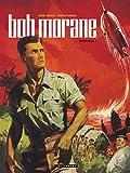 Bob Morane l'Intégrale, Tome 1 : Bob Morane et l'oiseau de feu ; Bob Morane et le secret de l'Antartique ; Bob Morane contre la terreur verte