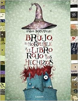 El brujo, el horrible y el libro rojo de los hechizos