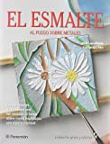 img - for EL ESMALTE. Al fuego sobre metales book / textbook / text book