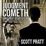 Judgment Cometh (and That Right Soon): Joe Dillard Series, Book 8 | Scott Pratt