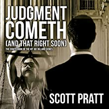 Judgment Cometh (and That Right Soon): Joe Dillard Series, Book 8 Audiobook by Scott Pratt Narrated by Tim Campbell