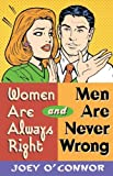 img - for Women Are Always Right and Men Are Never Wrong book / textbook / text book