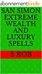 San Simon Extreme Wealth and Luxury S...