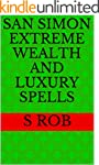 San Simon Extreme Wealth and Luxury S...
