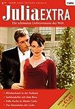 Julia Extra Band 0318: S�sse Rache in Monte Carlo / Das Einmaleins der Liebe / Samban�chte mit dem Boss / Blitzhochzeit in der Toskana /