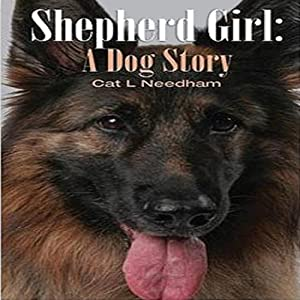 Shepherd Girl: A Dog Story | [Cat L. Needham]