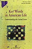 Key Words in American Life : Understanding the United States