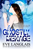 A Ghostly Ménage: Werewolf Paranormal