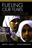 img - for Fueling Our Fears: Stereotyping, Media Coverage, and Public Opinion of Muslim Americans book / textbook / text book