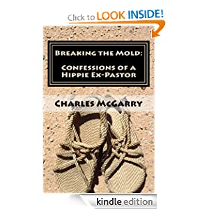 Breaking the Mold: Confessions of a Hippie Ex-Pastor