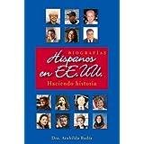Hispanos en EE.UU.: Haciendo historia (Biografias Haciendo Historia) (Spanish Edition)