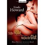 """S��e H�lle/ Hei�kalte Glut: Zwei Romane in einem Bandvon """"Linda Howard"""""""
