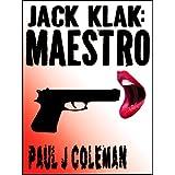 Jack Klak: MAESTRO - Paranormal Master ~ Paul J Coleman