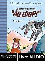 Le gar�on qui criait au loup (livre audio) - Premi�res lectures