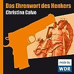 Das Ehrenwort des Henkers | Christina Calvo