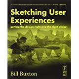 Sketching User Experiences:  Getting the Design Right and the Right Design (Interactive Technologies) ~ Bill Buxton