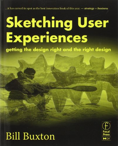 Sketching User Experiences:  Getting the Design Right and...