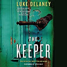 The Keeper (       UNABRIDGED) by Luke Delaney Narrated by Steve West