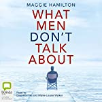 What Men Don't Talk About | Maggie Hamilton