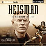 Heisman: The Man Behind the Trophy | John M. Heisman,Mark Schlabach