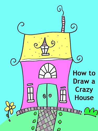 How to Draw a Crazy House