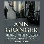 Mixing with Murder: Fran Varady, Book 6 | Ann Granger