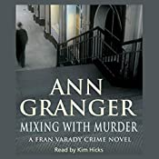 Mixing with Murder: Fran Varady, Book 6 | Ann Granger