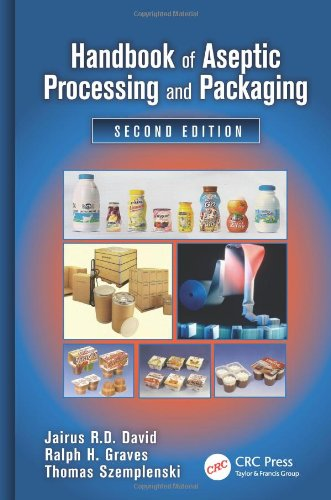 Handbook Of Aseptic Processing And Packaging, Second Edition