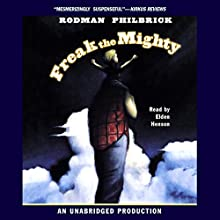 Freak the Mighty (       UNABRIDGED) by Rodman Philbrick Narrated by Elden Henson