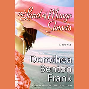 The Land of Mango Sunsets | [Dorothea Benton Frank]