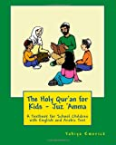 The Holy Quran for Kids - Juz Amma: A Textbook for School Children with English and Arabic Text