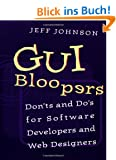 GUI Bloopers: Don'ts and Do's for Software Developers and Web Designers (Morgan Kaufmann)