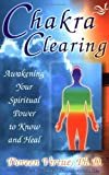 Doreen Virtue PhD Chakra Clearing: Awakening Your Spiritual Power to Know and Heal of Virtue PhD, Doreen on 01 January 2004
