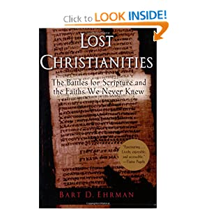 Amazon.com: Lost Christianities: The Battles for Scripture and the ...