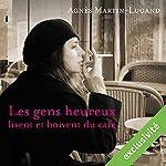Les gens heureux lisent et boivent du café | Agnès Martin-Lugand