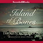Island of Bones: Crowther and Westman, Book 3 (       UNABRIDGED) by Imogen Robertson Narrated by Jenny Sterlin