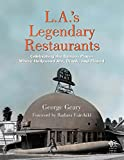 img - for L.A.'s Legendary Restaurants: Celebrating the Famous Places Where Hollywood Ate, Drank, and Played book / textbook / text book