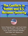 The Conflicts in Yemen and U.S. Natio...