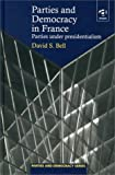 img - for Parties and Democracy in France: Parties Under Presidentialism (Parties and Democracy Series) by David Scott Bell book / textbook / text book
