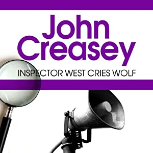 Inspector West Cries Wolf (the Creepers): Inspector West Series, Book 10 | [John Creasey]