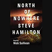 North of Nowhere: The Alex McKnight Series, Book 4 | Steve Hamilton