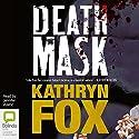 Death Mask (       UNABRIDGED) by Kathryn Fox Narrated by Jennifer Vuletic