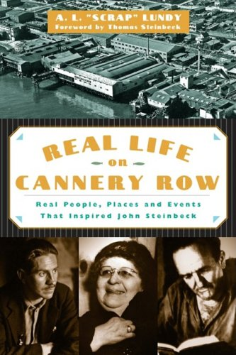 Real Life on Cannery Row: Real People, Places and Events That Inspired John Steinbeck