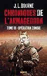 Chroniques de l'Armageddon, tome 3 : Op�ration zombie par Bourne