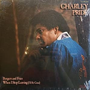 Amazon.com: Charley Pride: CHARLEY PRIDE- burgers and fries RCA 2983