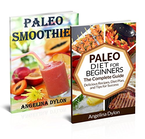 Free Kindle Book : Paleo Smoothies  And  The Paleo Diet for Beginners  - 2 in 1 Paleo Smoothies, The Paleo Diet for Beginner Box Set