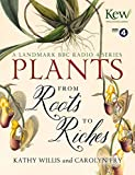 img - for By Kathy Willis Plants: From Roots to Riches [Hardcover] book / textbook / text book