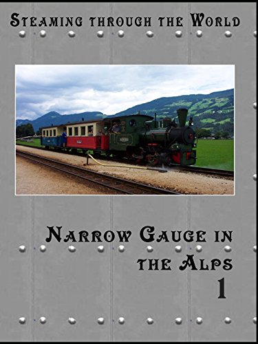 Steaming Through Austria - Narrow Gauge in the Alps Part I
